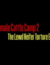The Female Cattle Camp 2 - The Lewd Heifer Torture Episode =LWB= - part 3